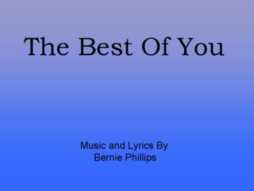 The Best Of You, by BerniePhillips on OurStage