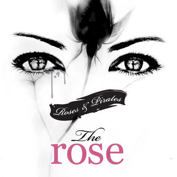 The Rose, by Roses and Pirates on OurStage
