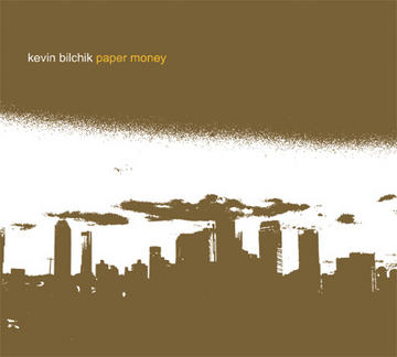 Paper Money, by Kevin Bilchik on OurStage