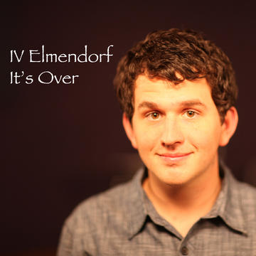 It's Over, by IV Elmendorf on OurStage