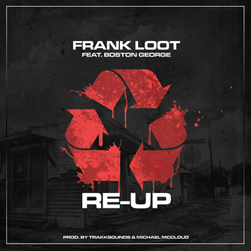 RE-UP Feat. Boston George , by Frank Loot on OurStage