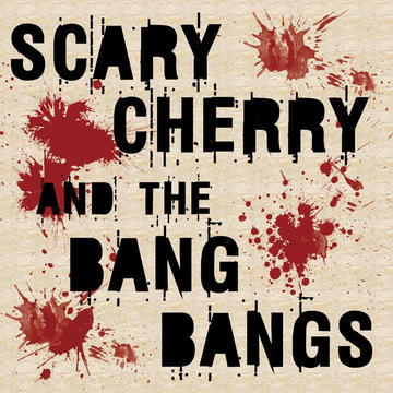 Let's Go, by Scary Cherry and the Bang Bangs on OurStage