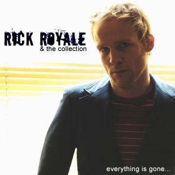 everything is gone, by Rick Royale & the Collection on OurStage