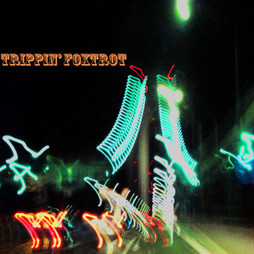 Trippin' Foxtrot, by i wizard on OurStage