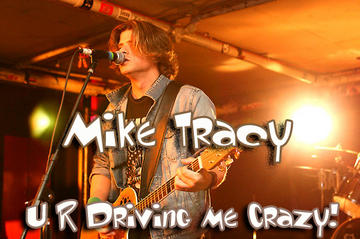 U R Driving Me Crazy!, by Mike Tracy on OurStage