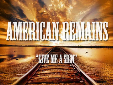 Give Me A Sign, by American Remains on OurStage