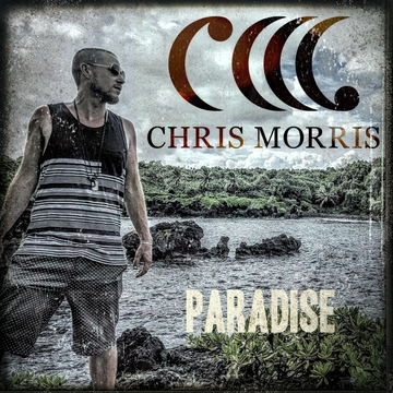 Paradise, by Chris Morris on OurStage