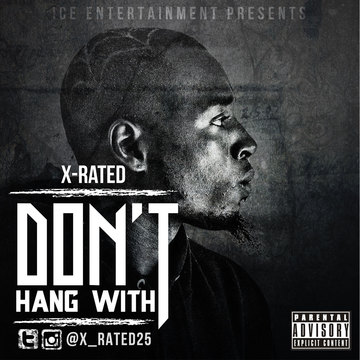 Don't Hang With for X-Rated, by X-Rated on OurStage