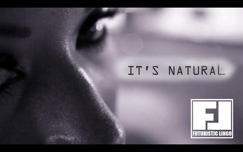 IT'S NATURAL, by FUTURISTIC LINGO on OurStage