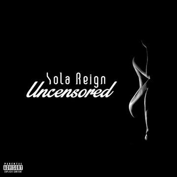 Uncensored (Prod By Kay Jr), by Sola Reign on OurStage
