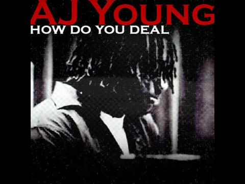 How Do You Deal at Itunes now for download!!, by AJ Young on OurStage