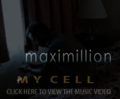 Maximillion - My Cell, by Shadowmind on OurStage
