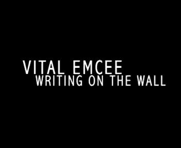 The Writing on the Wall f/ Maylay and Matt Embree, by V.I.T.A.L. Emcee on OurStage