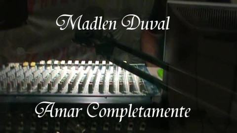 Amar Completamente Madlen Duval, by Madlen Duval on OurStage