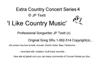 I Like Country Music, SRu1-062-514 (c)JP Textt Extra Country Concert Series4, by JP Textt (c) on OurStage