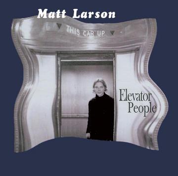 Elevator People, by Matt Larson on OurStage