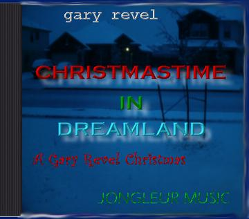 Christmastime In Dreamland, by Gary Revel on OurStage