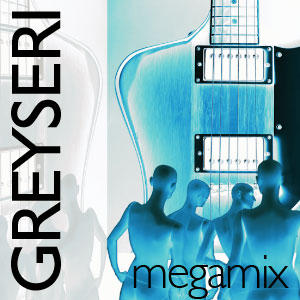 megamix, by Greyseri on OurStage