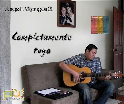Completamente Tuyo, by Jorge Mijangos on OurStage