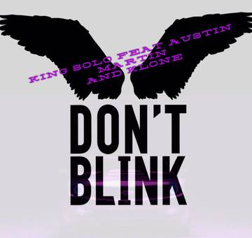 DON'T BLINK by KING SOLO, by KING SOLO aka CHEVY BOY on OurStage