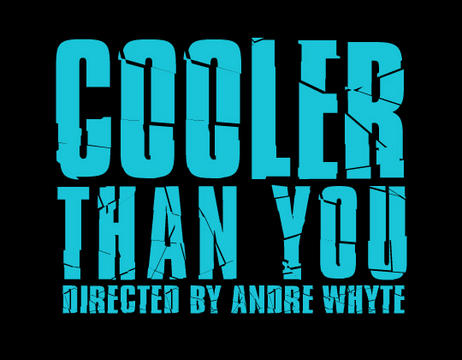 Cooler Than You, by AndreWhyte on OurStage