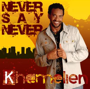 Never Say Never, by Khamelien on OurStage