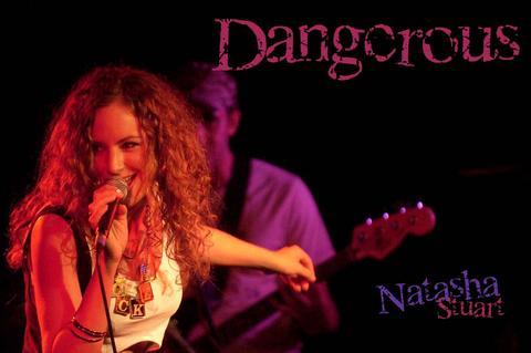 Dangerous - Live!, by Natasha Stuart on OurStage