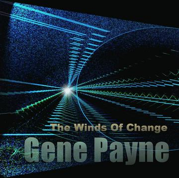 The Winds Of Change, by Gene Payne on OurStage
