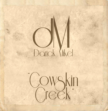 Cowskin Creek, by Darick Mikel on OurStage