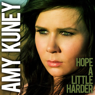 Hope A Little Harder, by Amy Kuney on OurStage