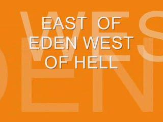 EAST OF EDEN WEST OF HELL, by Steve Dafoe-SongWriter on OurStage