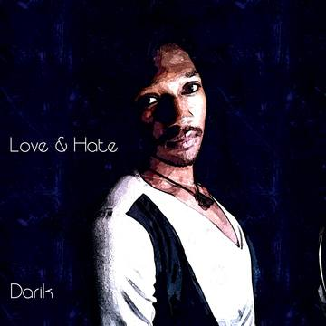 Love & Hate, by Darik on OurStage