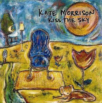 Kiss The Sky, by Kate Morrison on OurStage