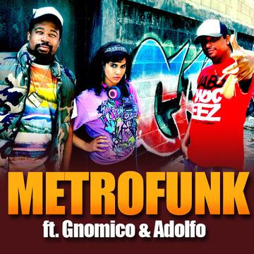METROFUNK ft Gnomico & Adolfo, by EL METRO on OurStage