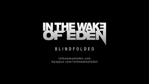 Blindfolded PV, by In the Wake of Eden on OurStage
