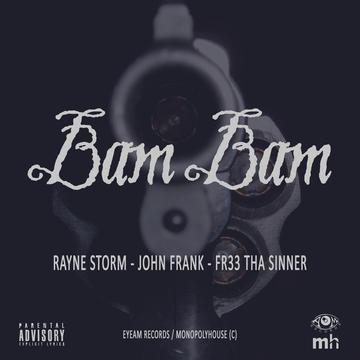 Rayne Storm, John Frank & Fr33 Tha Sinner - Bam Bam, by Rayne Storm on OurStage