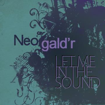Let me in the sound, by Neogaldr on OurStage