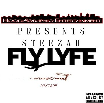 STEEZAH - FLY LYFE - FLY LYFE MOVEMENT MIXTAPE for HoodAgraphiC ENT/J.NittY Musi, by HoodAgraphiC ENT/J.NittY MusiC/WorKMusiC INC on OurStage