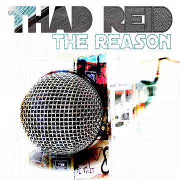 The Reason (Clean), by Thad Reid on OurStage