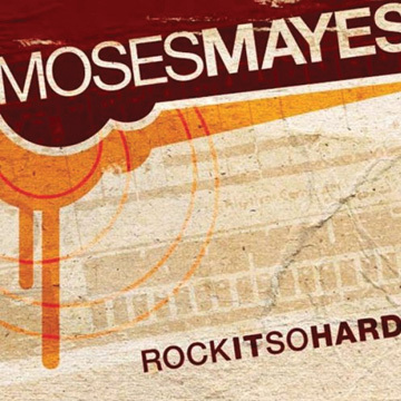 Rock it So Hard, by Moses Mayes on OurStage