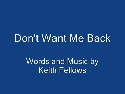 Don't Want Me Back, by keith fellows on OurStage