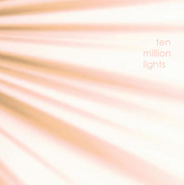 Fast Asleep, by Ten Million Lights on OurStage
