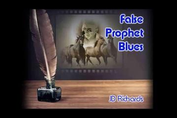 False Prophet Blues, by JD Richards on OurStage