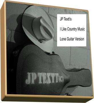 I Like Country Music©JP Textt (Lone Guitar Version), by JP Textt© on OurStage
