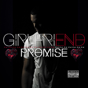 Girlfriend (Dirty Version), by Promise on OurStage