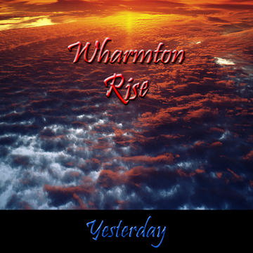 Yesterday, by Wharmton Rise on OurStage