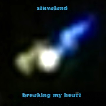 breaking my heart, by støvaland on OurStage