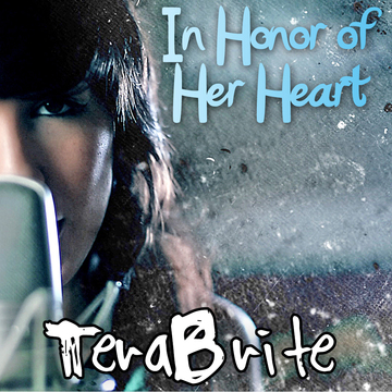 In Honor of Her Heart, by TeraBrite on OurStage