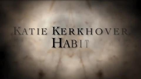 Habit Music Video, by Katie Kerkhover on OurStage