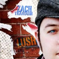 Lush, by Zach Trandum on OurStage